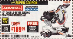 "Harbor Freight Coupon ADMIRAL 12"" DUAL-BEVEL SLIDING COMPOUND MITER SAW Lot No. 64686 Expired: 2/28/19 - $189.99"