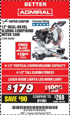 "Harbor Freight Coupon ADMIRAL 12"" DUAL-BEVEL SLIDING COMPOUND MITER SAW Lot No. 64686 Expired: 5/18/19 - $179"