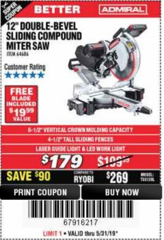 "Harbor Freight Coupon ADMIRAL 12"" DUAL-BEVEL SLIDING COMPOUND MITER SAW Lot No. 64686 EXPIRES: 5/31/19 - $179"
