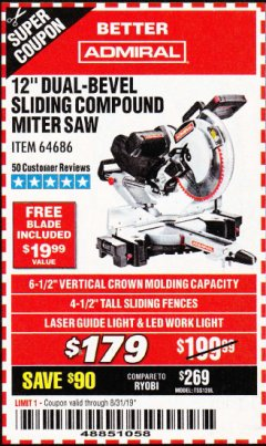 "Harbor Freight Coupon ADMIRAL 12"" DUAL-BEVEL SLIDING COMPOUND MITER SAW Lot No. 64686 Expired: 8/31/19 - $179"