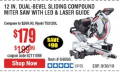 "Harbor Freight Coupon ADMIRAL 12"" DUAL-BEVEL SLIDING COMPOUND MITER SAW Lot No. 64686 Expired: 9/30/19 - $1.79"