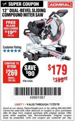 "Harbor Freight Coupon ADMIRAL 12"" DUAL-BEVEL SLIDING COMPOUND MITER SAW Lot No. 64686 Expired: 11/23/19 - $179.99"