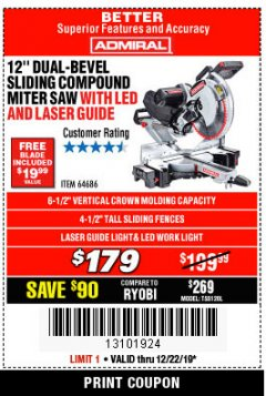 "Harbor Freight Coupon ADMIRAL 12"" DUAL-BEVEL SLIDING COMPOUND MITER SAW Lot No. 64686 Valid Thru: 12/22/19 - $179"
