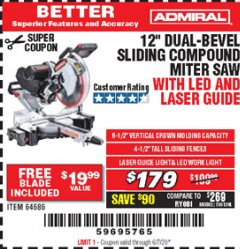 "Harbor Freight Coupon ADMIRAL 12"" DUAL-BEVEL SLIDING COMPOUND MITER SAW Lot No. 64686 EXPIRES: 6/30/20 - $1.79"