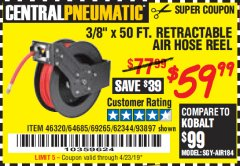 "Harbor Freight Coupon 3/8"" X 50 FT. RETRACTABLE AIR HOSE REEL Lot No. 46320/69265/62344/64685/93897 Expired: 4/23/19 - $59.99"