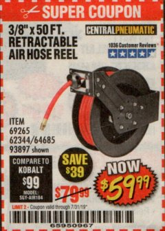 "Harbor Freight Coupon 3/8"" X 50 FT. RETRACTABLE AIR HOSE REEL Lot No. 46320/69265/62344/64685/93897 Expired: 7/31/19 - $59.99"