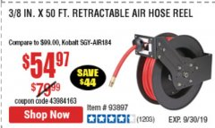 "Harbor Freight Coupon 3/8"" X 50 FT. RETRACTABLE AIR HOSE REEL Lot No. 46320/69265/62344/64685/93897 Expired: 9/30/19 - $54.97"