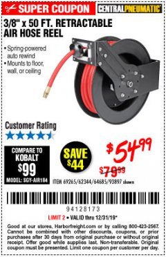 "Harbor Freight Coupon 3/8"" X 50 FT. RETRACTABLE AIR HOSE REEL Lot No. 46320/69265/62344/64685/93897 Valid Thru: 12/31/19 - $54.99"