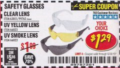 Harbor Freight Coupon SAFETY GLASSES Lot No. 66822/66823/63851/99762 Expired: 6/30/19 - $1.29