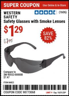 Harbor Freight Coupon SAFETY GLASSES Lot No. 66822/66823/63851/99762 Valid: 10/27/20 10/31/20 - $1.29