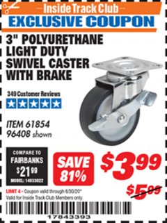 "Harbor Freight ITC Coupon 3"" POLYURETHANE SWIVEL CASTER WITH BRAKE Lot No. 61854/96408 Dates Valid: 12/31/69 - 6/30/20 - $3.99"