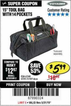 "Harbor Freight Coupon 15"" WIDE MOUTH TOOL BAG Lot No. 62348/62341/61469 EXPIRES: 5/31/19 - $5.99"