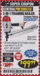 Harbor Freight Coupon 3-IN1 FRAMING NAILER Lot No. 98751/63455 Expired: 3/31/18 - $99.99