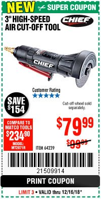 "Harbor Freight Coupon CHIEF 3"" HIGH-SPEED AIR CUT-OFF TOOL Lot No. 64239 Expired: 12/16/18 - $79.99"