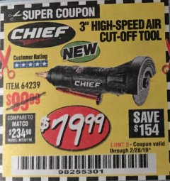 "Harbor Freight Coupon CHIEF 3"" HIGH-SPEED AIR CUT-OFF TOOL Lot No. 64239 Expired: 2/28/19 - $79.99"