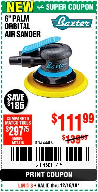 "Harbor Freight Coupon BAXTER 6"" PALM ORBITAL AIR SANDER Lot No. 64416 Expired: 12/16/18 - $111.99"