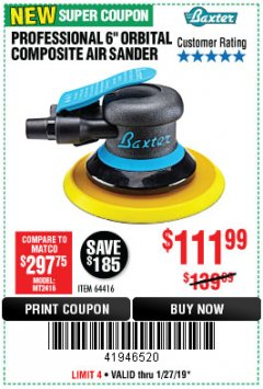 "Harbor Freight Coupon BAXTER 6"" PALM ORBITAL AIR SANDER Lot No. 64416 Expired: 1/27/19 - $111.99"