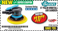 "Harbor Freight Coupon BAXTER 6"" PALM ORBITAL AIR SANDER Lot No. 64416 Valid Thru: 4/20/19 - $111.99"