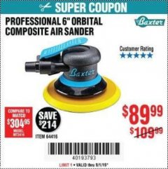 "Harbor Freight Coupon BAXTER 6"" PALM ORBITAL AIR SANDER Lot No. 64416 Expired: 9/1/19 - $89.99"