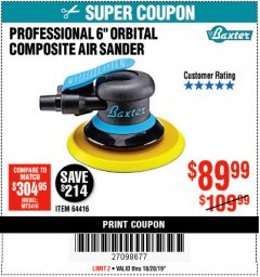 "Harbor Freight Coupon BAXTER 6"" PALM ORBITAL AIR SANDER Lot No. 64416 Expired: 10/20/19 - $89.99"