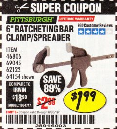 "Harbor Freight Coupon PITTSBURGH 6"" RATCHET BAR CLAMP/SPREADER Lot No. 46806/62122/69045/64154 Expired: 6/30/19 - $1.99"