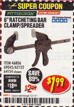 "Harbor Freight Coupon PITTSBURGH 6"" RATCHET BAR CLAMP/SPREADER Lot No. 46806/62122/69045/64154 Expired: 7/31/19 - $1.99"