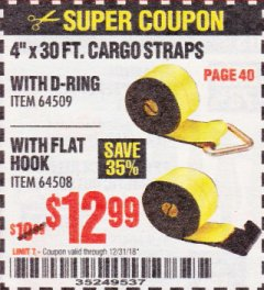 "Harbor Freight Coupon 4""X30 FT. CARGO STRAPS WITH D-RING OR WITH FLAT HOOK Lot No. 64508/64509 Expired: 12/31/18 - $12.99"