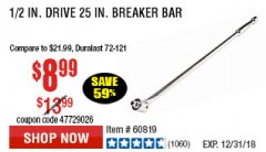 "Harbor Freight Coupon PITTSBURGH PRO 1/2"" DRIVE 25"" BREAKER BAR Lot No. 67933/60819 Expired: 12/31/18 - $8.99"