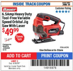 Harbor Freight ITC Coupon BAUER 6.5 AMP HEAVY DUTY TOOL-FREE VARIABLE SPEED ORBITAL JIG SAW Lot No. 64290 Valid Thru: 6/30/20 - $49.99