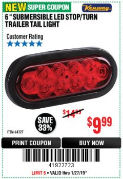 "Harbor Freight Coupon 6"" SUBMERSIBLE LED STOP/TURN TRAILER TAIL LIGHT Lot No. 64327 Expired: 1/27/19 - $9.99"