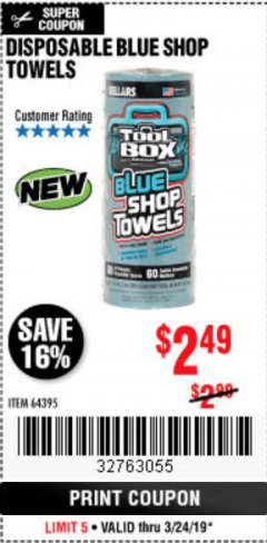 Harbor Freight Coupon DISPOSABLE BLUE SHOP TOWELS Lot No. 64395 Expired: 3/24/19 - $2.49