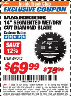 "Harbor Freight ITC Coupon WARRIOR 14"" SEGMENTED WET/DRY CUT DIAMOND BLADE Lot No. 69042 Expired: 3/31/19 - $69.99"