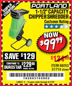 "Harbor Freight Coupon 1-1/2"" CAPACITY 14 AMP CHIPPER SHREDDER Lot No. 69293/61714 EXPIRES: 6/1/19 - $99.99"