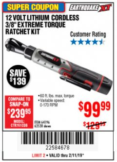 "Harbor Freight Coupon EARTHQUAKE XT 12 VOLT, 3/8"" CORDLESS EXTREME TORQUE RATCHET KIT Lot No. 63538/64196 Expired: 2/11/19 - $99.99"