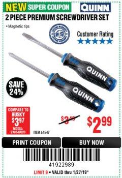 Harbor Freight Coupon QUINN 2 PC PREMIUM SCREWDRIVER SET Lot No. 64547 Expired: 1/27/19 - $2.99