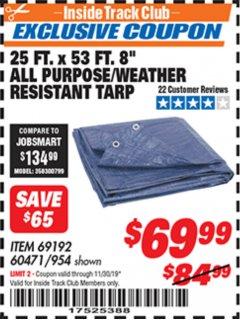 "Harbor Freight ITC Coupon 25 FT. X 53 FT. 8"" ALL PURPOSE/WEATHER RESISTANT TARP Lot No. 954/60471/69192 Expired: 11/30/19 - $69.99"