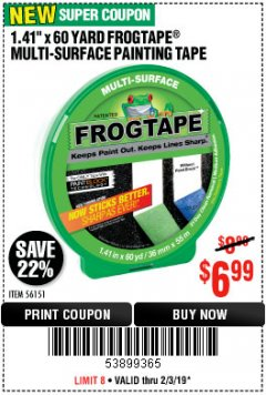 "Harbor Freight Coupon 1.41"" X 60 YARD FROGTAPE MULTI-SURFACE PAINTING TAPE Lot No. 56151 Expired: 2/3/19 - $6.99"