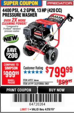Harbor Freight Coupon 4400 PSI, 4.2 GPM, 13 HP (420 CC) PRESSURE WASHER Lot No. 64931 64199 Valid Thru: 4/28/19 - $799.99