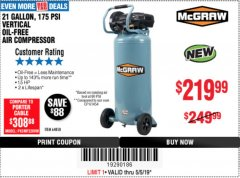 Harbor Freight Coupon MCGRAW 175 PSI, 21 GALLON VERTICAL OIL-FREE AIR COMPRESSOR Lot No. 64858 Expired: 5/5/19 - $219.99