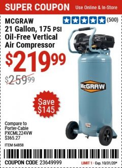 Harbor Freight Coupon MCGRAW 175 PSI, 21 GALLON VERTICAL OIL-FREE AIR COMPRESSOR Lot No. 64858 Expired: 10/31/20 - $219.99