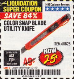 Harbor Freight Coupon COLOR SNAP BLADE UTILITY KNIFE Lot No. 60828 EXPIRES: 5/31/19 - $0.25