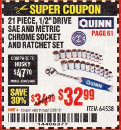 "Harbor Freight Coupon QUINN 21 PIECE, 1/2"" DRIVE SAE AND METRIC CHROME SOCKET AND RATCHET SET Lot No. 64538 Expired: 2/28/19 - $32.99"