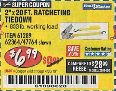 "Harbor Freight Coupon 2"" x 20 FT. RATCHETING TIE DOWN Lot No. 61289/47764/62364 Expired: 4/30/19 - $6.99"