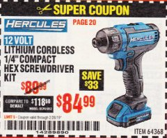 "Harbor Freight Coupon HERCULES 12 VOLT LITHIUM CORDLESS 1/4"" COMPACT HEX SCREWDRIVER KIT Lot No. 64368 Expired: 2/28/19 - $84.99"