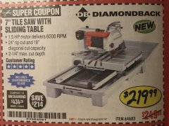 "Harbor Freight Coupon 1.5 HP, 7"" TILE SAW WITH SLIDING TABLE Lot No. 64683 EXPIRES: 5/31/19 - $219.99"