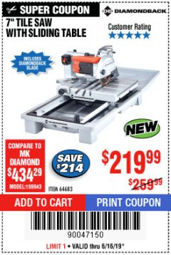"Harbor Freight Coupon 1.5 HP, 7"" TILE SAW WITH SLIDING TABLE Lot No. 64683 Expired: 6/16/19 - $219.99"