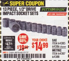 "Harbor Freight Coupon 13 PIECE, 1/2"" DRIVE IMPACT SOCKET SETS Lot No. 64385/64386/64387/64388 EXPIRES: 5/31/19 - $14.99"