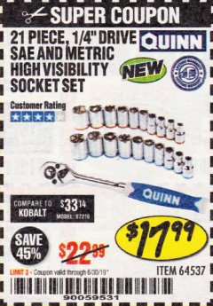 "Harbor Freight Coupon QUINN 21 PIECE, 1/4"" DRIVE SAE AND METRIC HIGH VISIBILITY SOCKET SET Lot No. 64537 Valid Thru: 6/30/19 - $17.99"