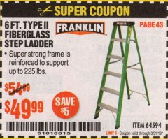 Harbor Freight Coupon 6 FT. TYPE II FIBERGLASS STEP LADDER Lot No. 64594 Expired: 3/31/19 - $49.99