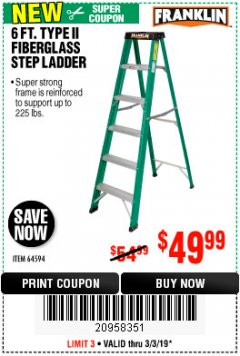 Harbor Freight Coupon 6 FT. TYPE II FIBERGLASS STEP LADDER Lot No. 64594 Expired: 3/3/19 - $49.99